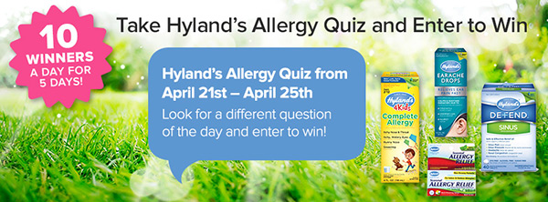 @hylandshealth   Take the #Hylandsallergyquiz and Enter to #WIN a Hyland's Allergy Prize Packs ends 4/25