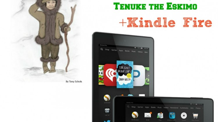 #Win Kindle Fire and Tenuke The Eskimo book! US only ends 11/18