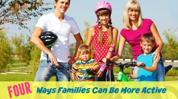 Making Fitness Fun Again: Four Ways Families Can Be More Active