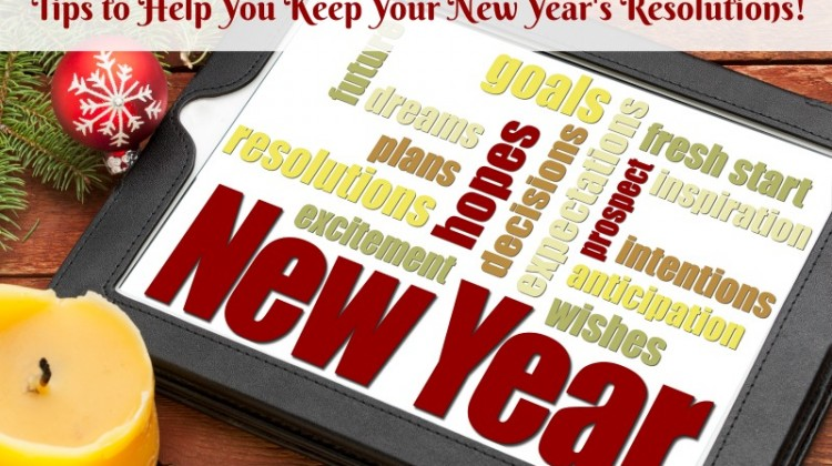Tips to Help You Keep your New Year's Resolutions!