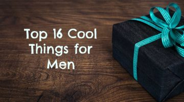 Top 16 Cool Things for Men #SuperDadGifts