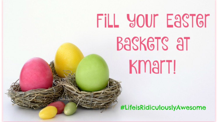 Fill Your Easter Basket at Kmart! #Win $100 GC! #LifeisRidiculouslyAwesome #ad