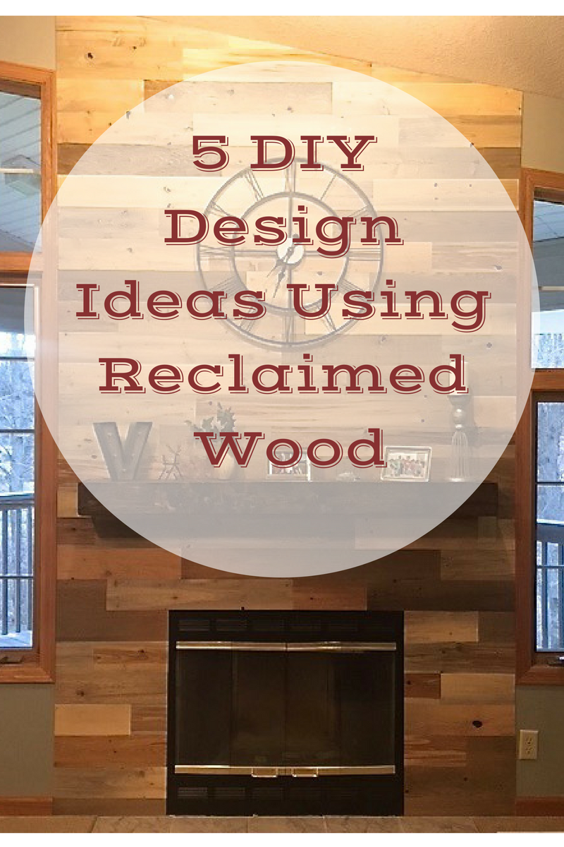 5 DIY Design Ideas using Reclaimed Wood