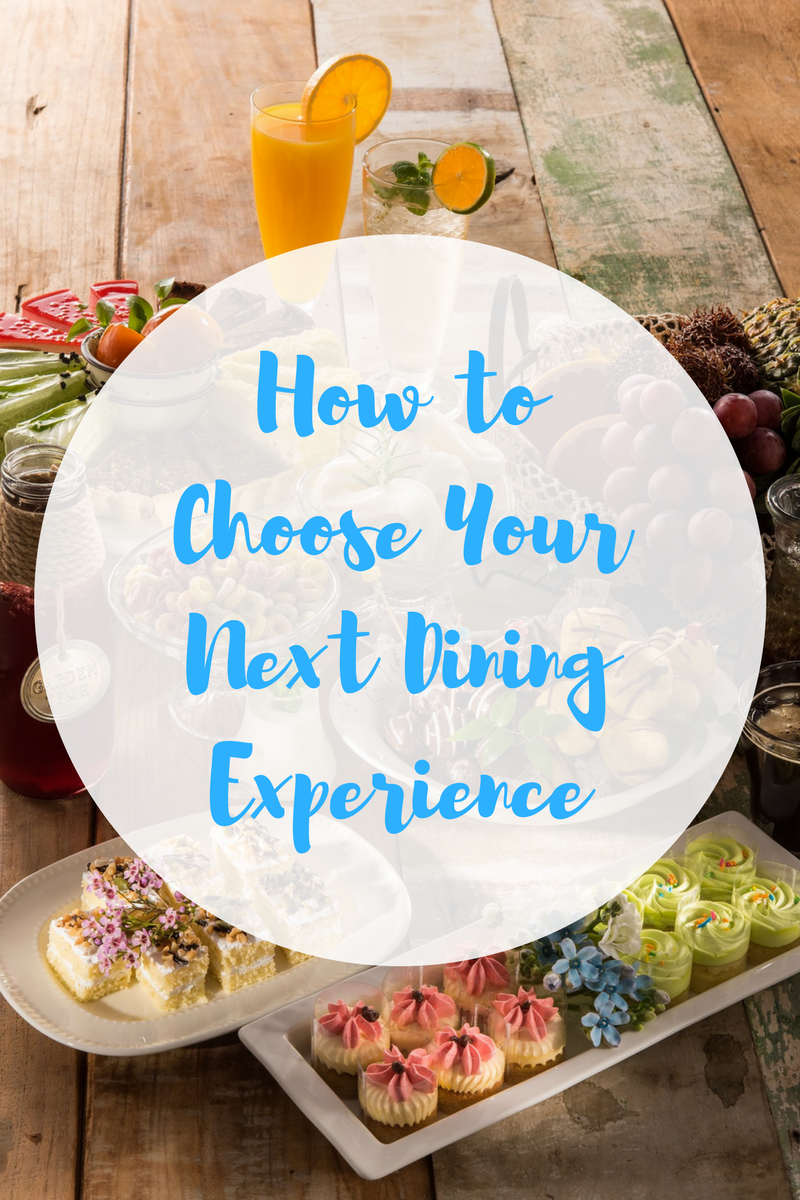 How to Choose your next dining Experience