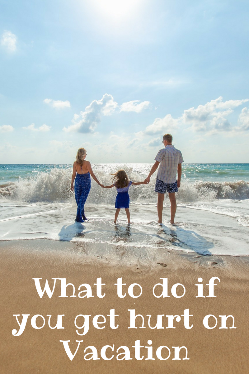 What to do if you get HURT on vacation
