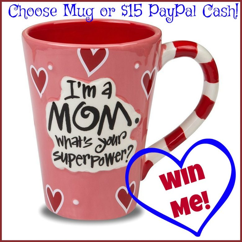 Win this Mom Mug or PayPal CASH!