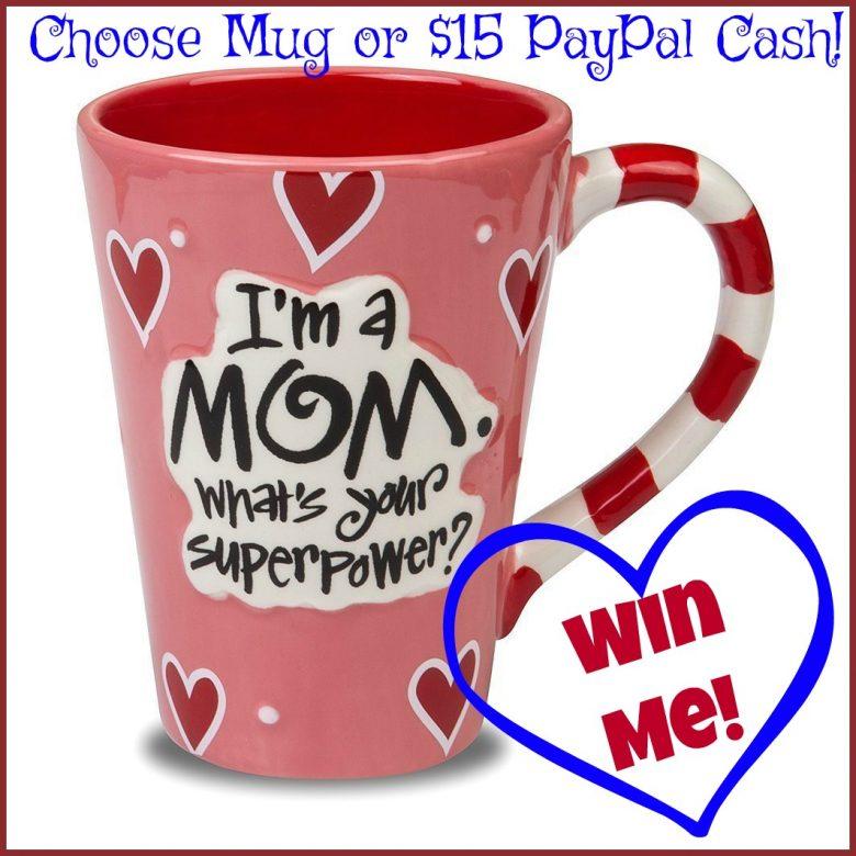 Win this Mom Mug or PayPal CASH!