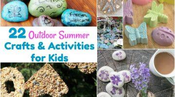 22 Outdoor Summer Crafts & Activities for Kids