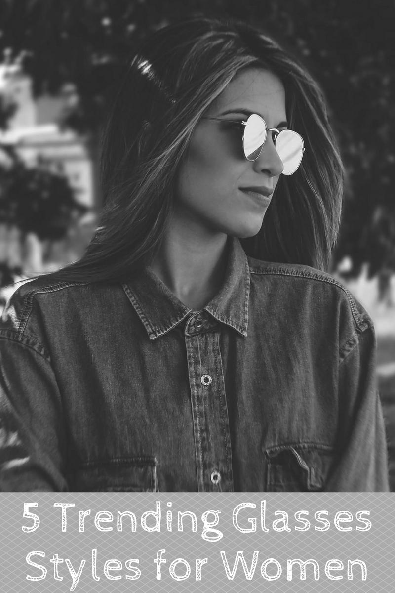 Five Trending Sunglasses Styles for Women