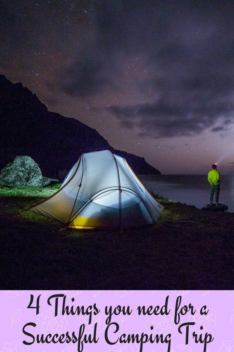 4 things you need for a successful camping trip