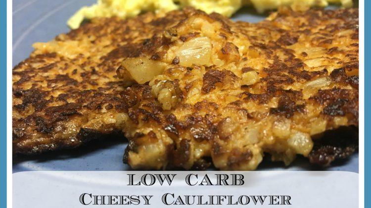 Low Carb Cheesy Cauliflower Hasbrowns