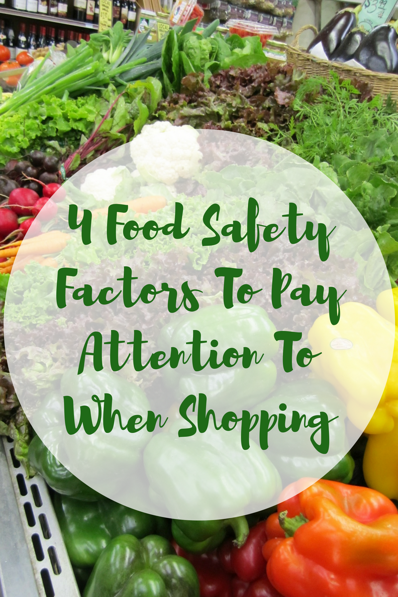 4 Food Safety Factors you Should know when shopping