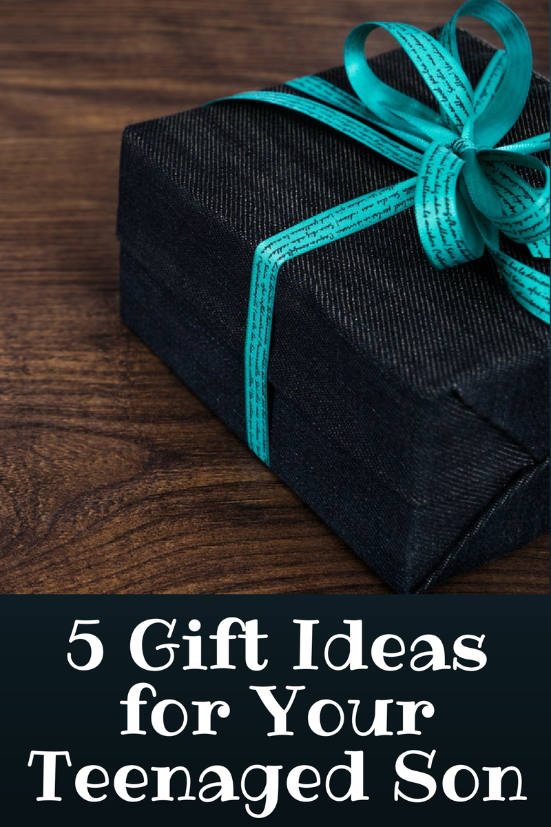 5 Gift Ideas for Your Teenaged Son