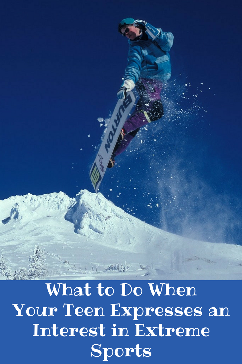 What to Do When Your Teen Expresses an Interest in Extreme Sports