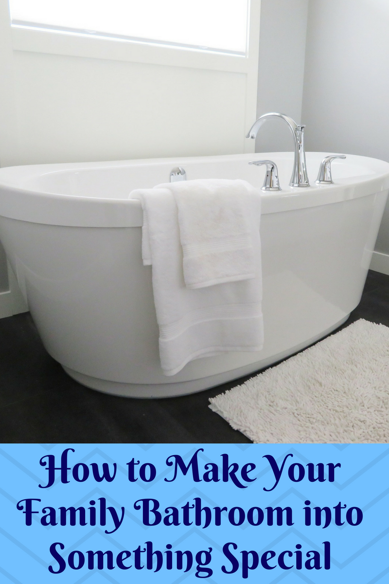How to Make Your Family Bathroom into Something Special