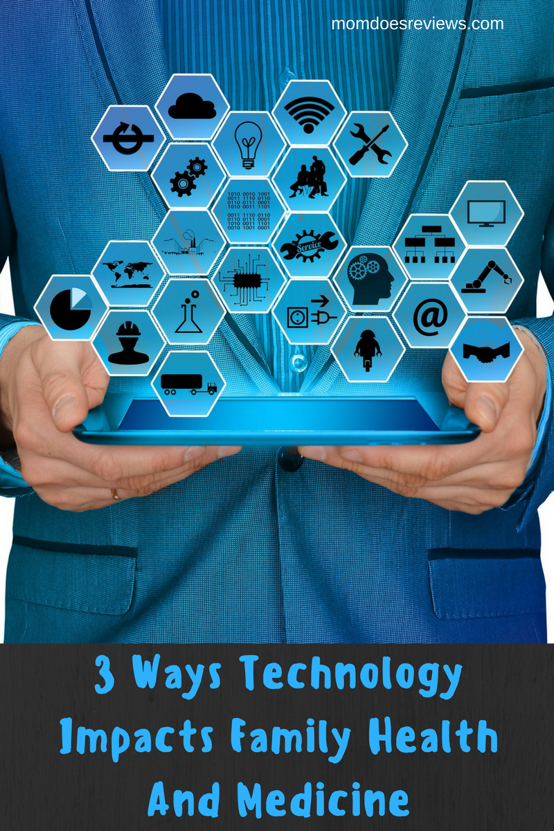 3 Ways Technology Impacts Family Health And Medicine