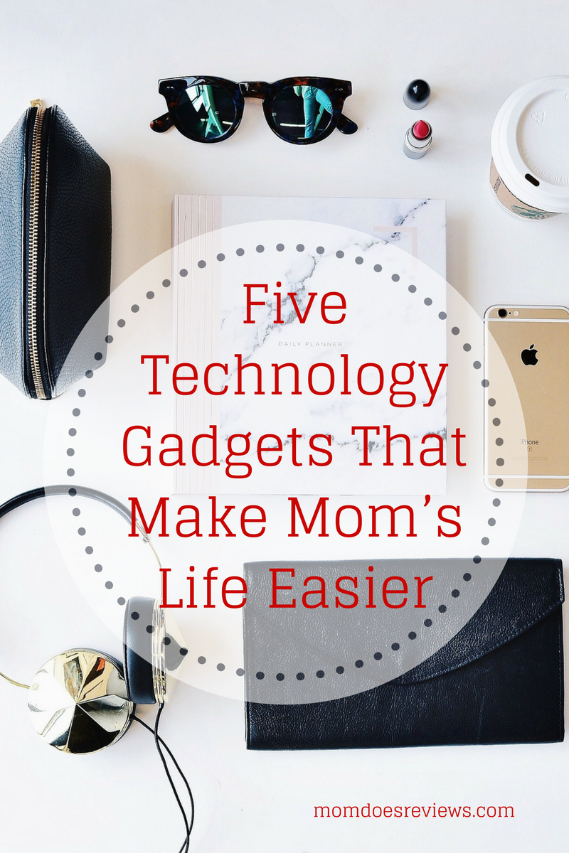 5 Technology Gadgets That Make Mom's Life Easier -