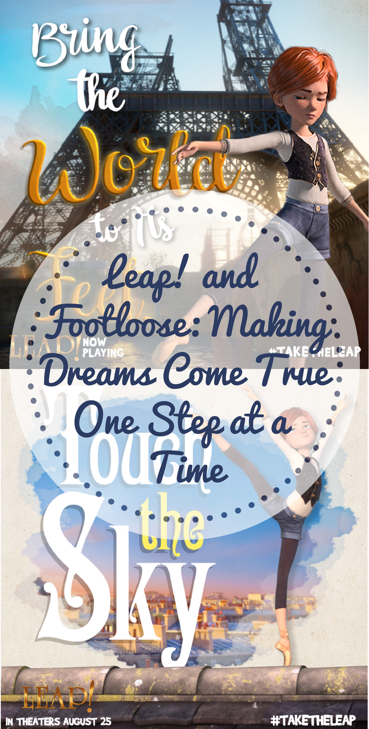 Leap! and Footloose: Making Dreams Come True One Step at a Time