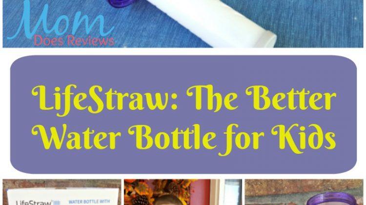 LifeStraw…the Better Water Bottle for Kids