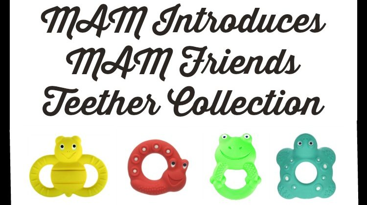 MAM Introduces MAM Friends Teether Collection  #MegaChristmas17