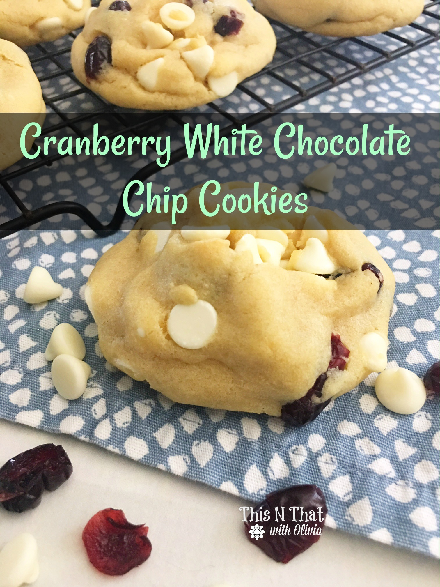 Cranberry White Chocolate Chip Cookies #ChristmasSweets