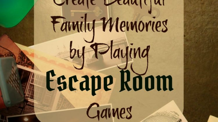 Create Beautiful Family Memories by Playing Escape Room Games
