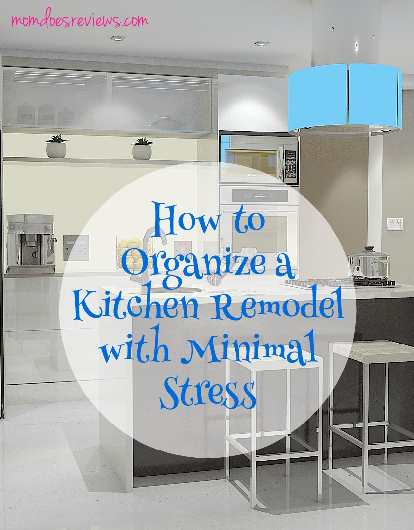 How to Organize a Kitchen Remodel with Minimal Stress -