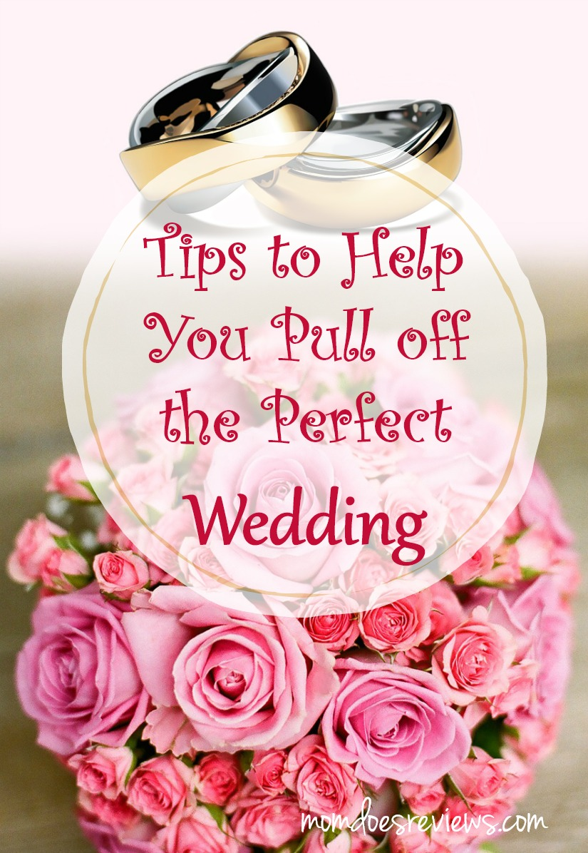 Tips to Help You Pull off the Perfect Wedding
