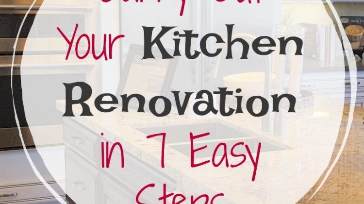 Carry Out Your Kitchen Renovation in 7 Easy Steps