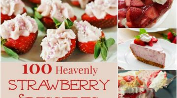 100 Heavenly Strawberry Desserts you have to try! #Recipes