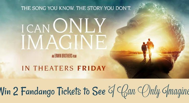 "#Win 2 Fandango Tickets to see ""I Can Only Imagine"" US ends 3/19"