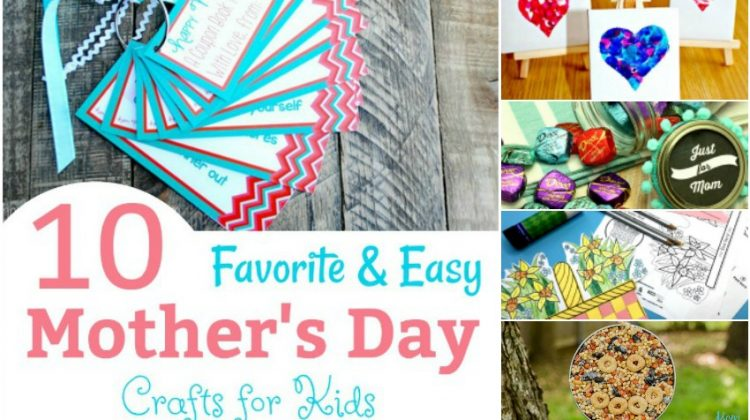 10 Favorite & Easy Mother's Day Crafts for Kids