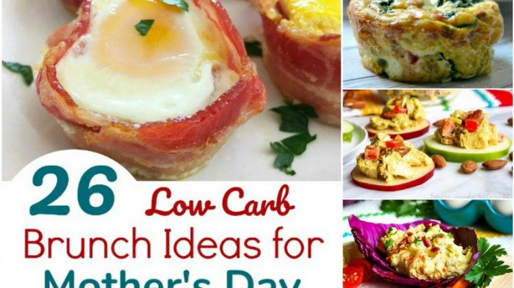26 Low Carb Brunch Ideas for Mother's Day