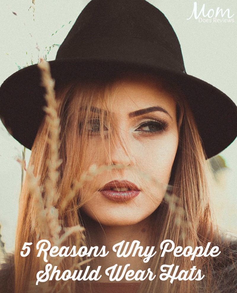 5 Reasons Why People Should Wear Hats