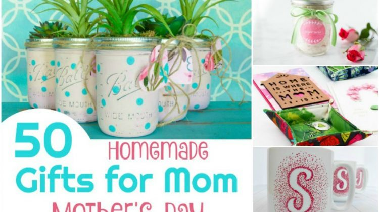 50 Homemade Gifts for Mom on Mother's Day
