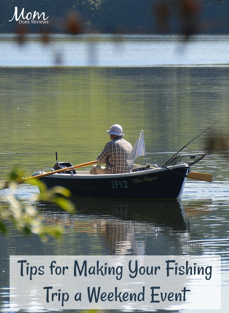 Tips for Making Your Fishing Trip a Weekend Event