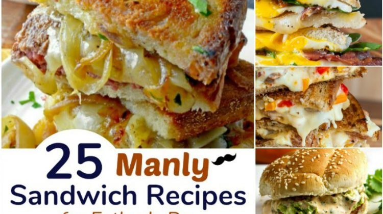25 Manly Sandwich Recipes for Father's Day