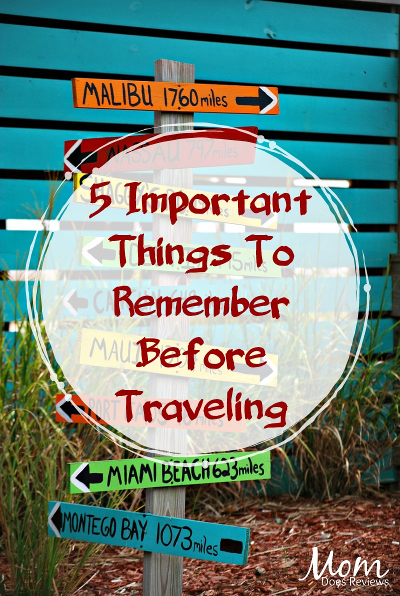 5 Important Things To Remember Before Traveling
