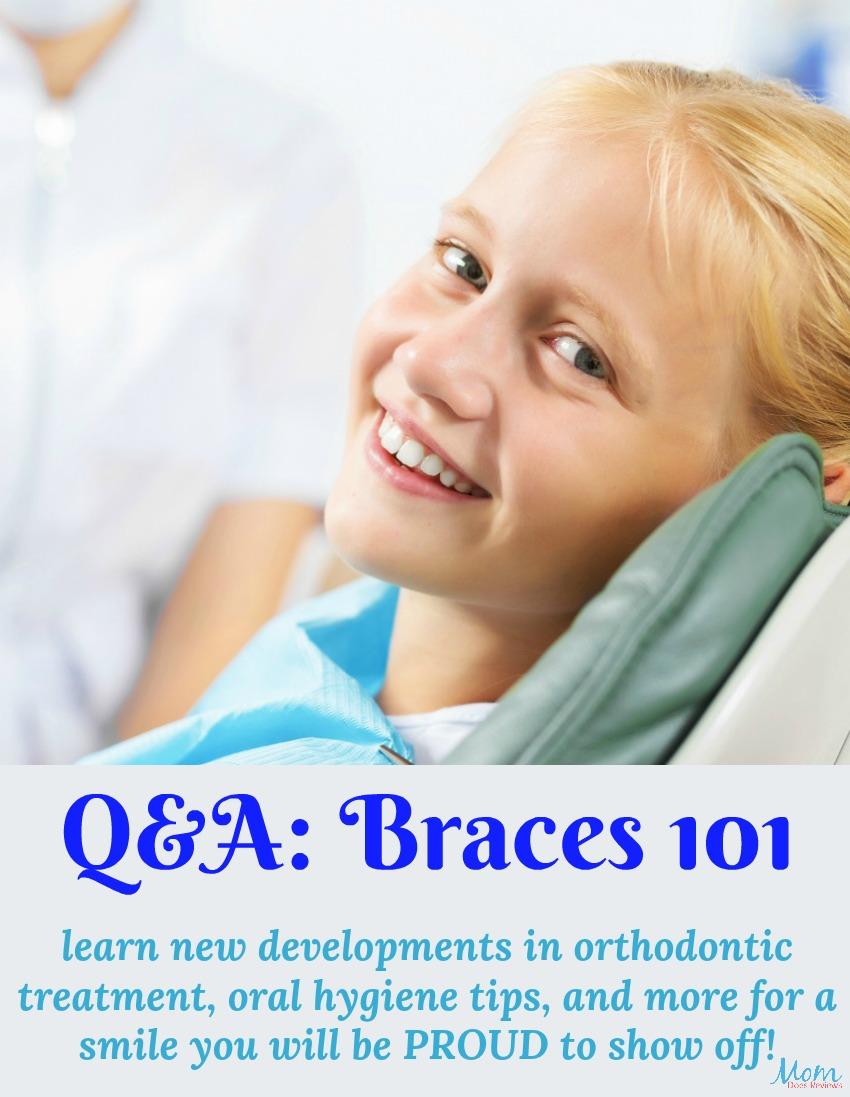 Q&A, Braces 101