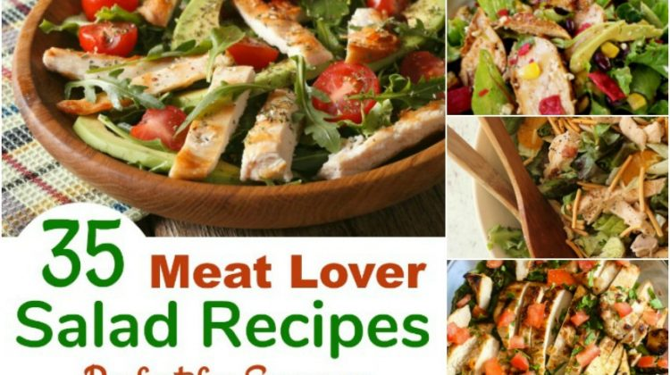 35 Meat Lover Salad Recipes Perfect for Summer