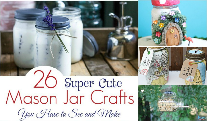 26 Super Cute Mason Jar Crafts You Have to See and Make