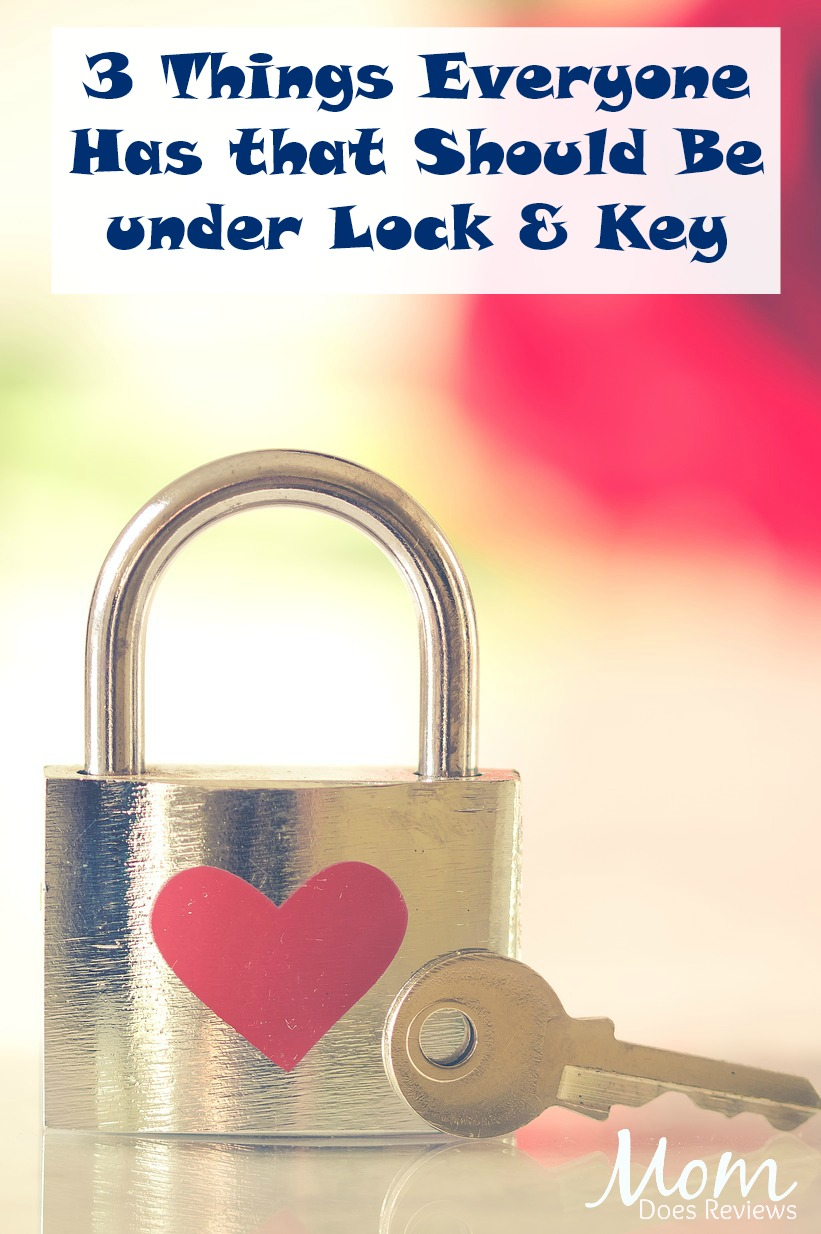 3 Things Everyone Has that Should Be under Lock and Key