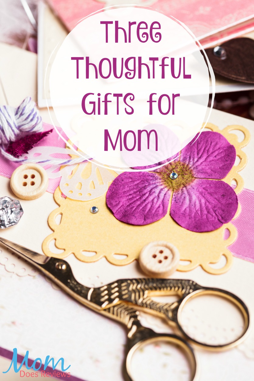 Three Thoughtful Gifts for Mom