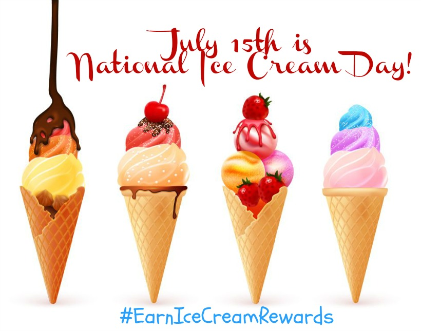 National Ice Cream Day #EarnIceCreamRewards