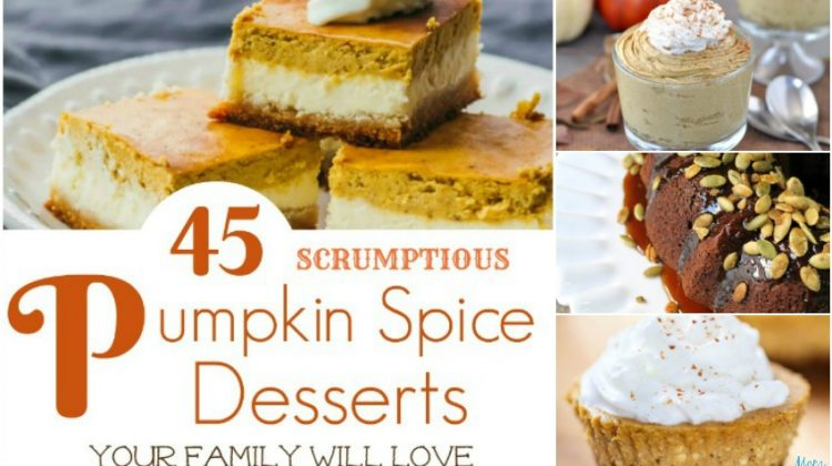 45 Scrumptious Pumpkin Spice Desserts Your Family Will Love