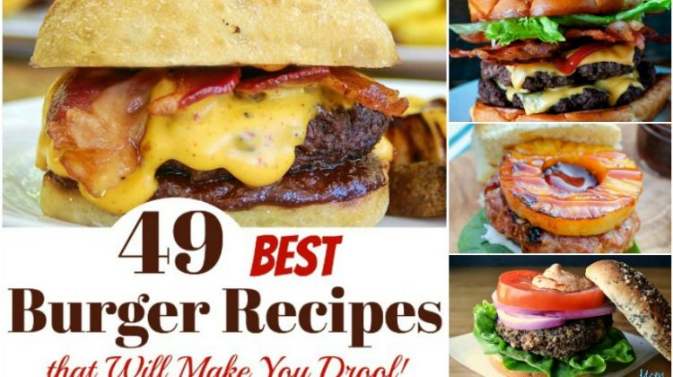 49 Best Burger Recipes that Will Make You Drool!