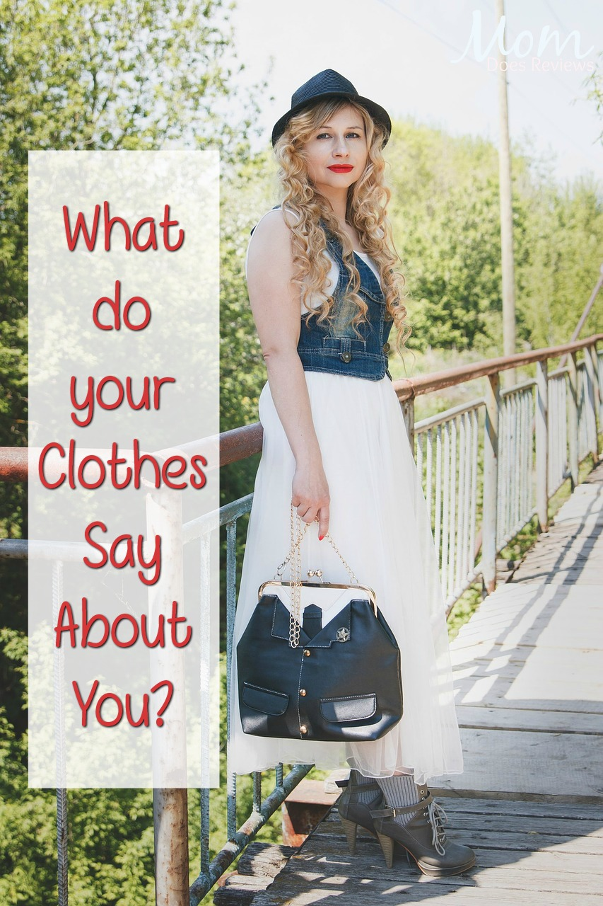 What do your Clothes Say About You? #fashion #style