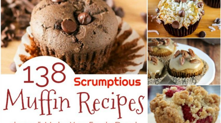 138 Scrumptious Muffin Recipes that will Make Your Family Drool