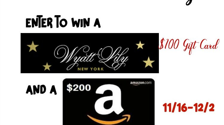 #Win a $100 Wyatt Lily GC & $200 Amazon GC US/CAN ends 12/2