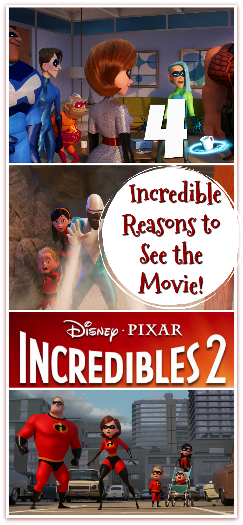 Four Incredible Reasons to see Incredibles 2! #Incredibles2 #disney #movie